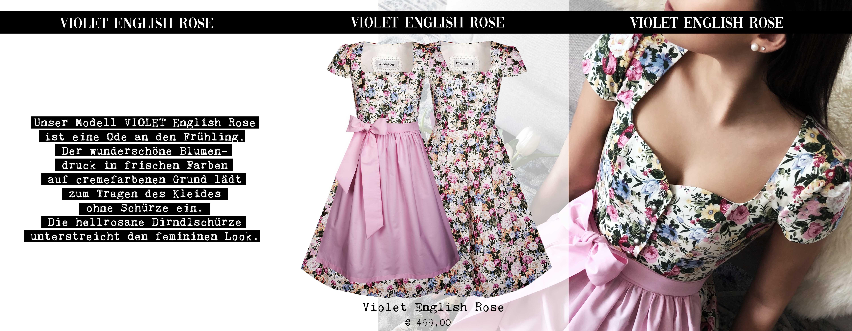 Lookbook 2019 Unser Modell VIOLET English Rose ist eine Ode an den Frühling. Der wunderschöne Blumendruck in frischen Farben auf cremefarbenem Grund lädt zum Tragen des Kleides ohne Schürze ein. Die hellrosane Dirndlschürze unterstreicht den femininen Look.